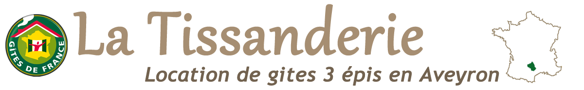 La Tissanderie : location de gites 3 épis en Aveyron